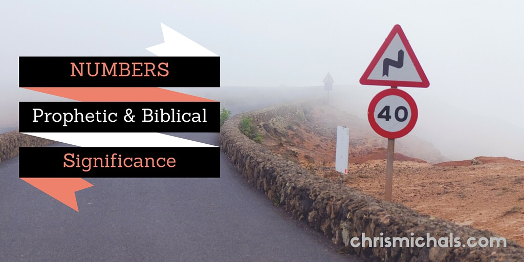 Numbers Biblical Significance In Dreams And Prophecy Updated